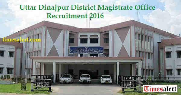 Uttar Dinajpur District Magistrate Office Recruitment 2016