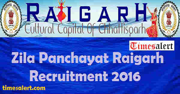 Zila Panchayat Raigarh Recruitment 2016