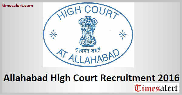 Allahabad High Court Recruitment 2016
