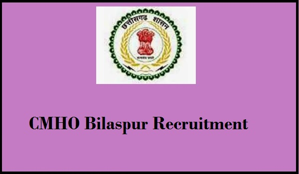 CMHO Bilaspur Recruitment