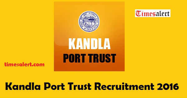 Kandla Port Trust Recruitment 2016