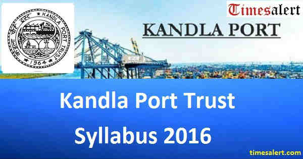 Kandla Port Trust Syllabus 2016