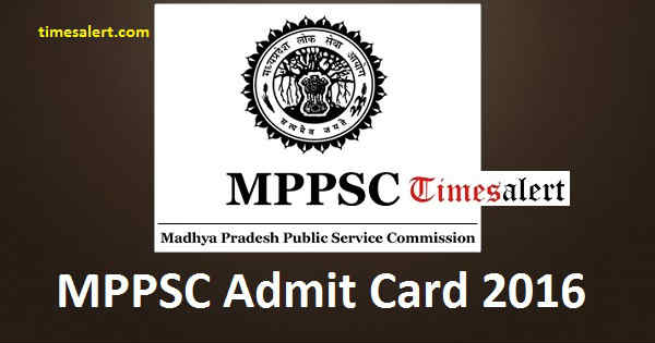 MPPSC Admit Card 2016