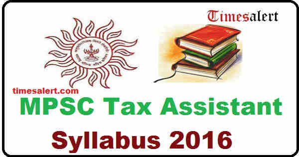 MPSC Tax Assistant Syllabus 2016