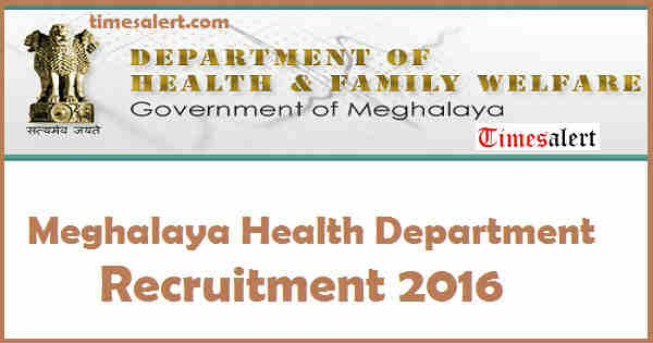 Meghalaya Health Department Recruitment 2016