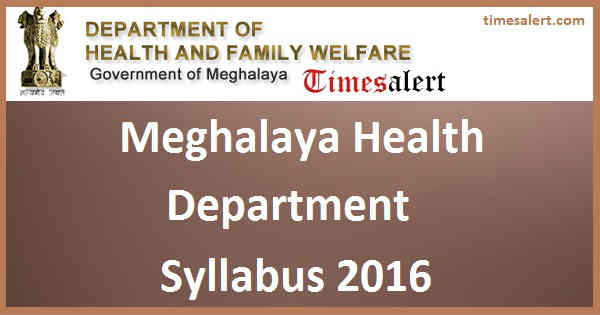 Meghalaya Health Department Syllabus 2016