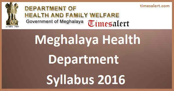 Meghalaya Health Department Syllabus 2016