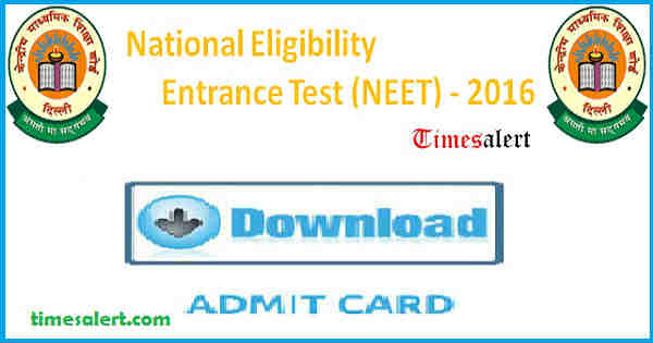 NEET Admit Card 2016