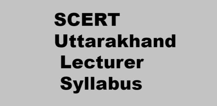 SCERT Uttarakhand Lecturer Syllabus