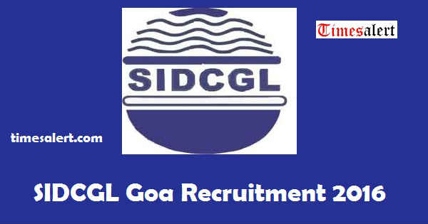 SIDCGL Goa Recruitment 2016