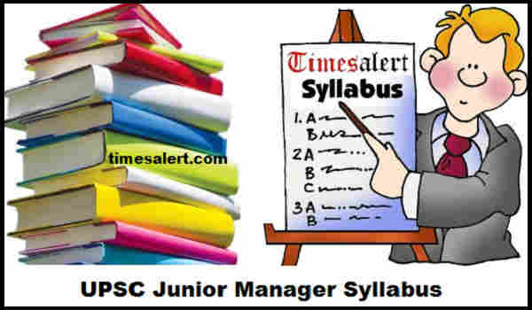 UPSC Junior Manager Syllabus