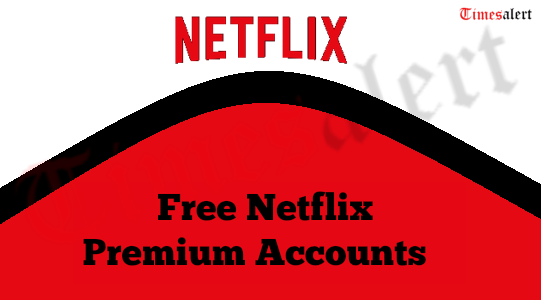 Get Free Netflix Premium Account 2019 Forever By Using Tricks