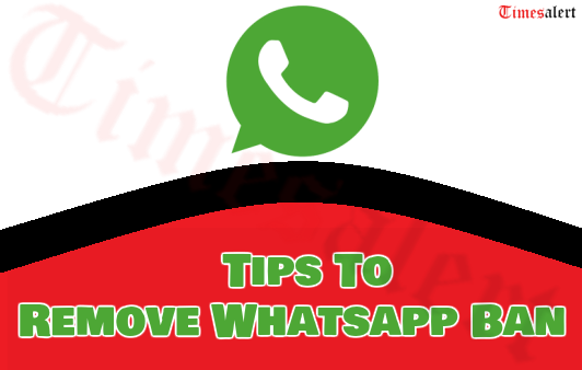 Tips To Remove Whatsapp Ban