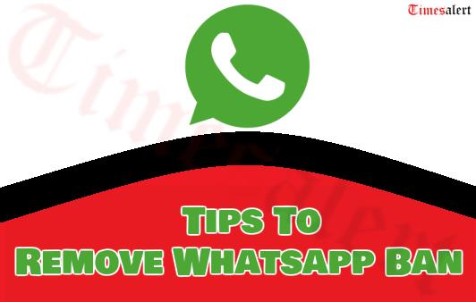 Tips To Remove Whatsapp Ban