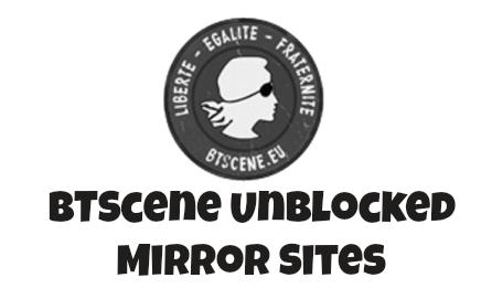 BTScene Unblocked Mirror Sites
