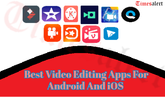 Best Video Editing Apps 2019 Free For Android And iOS