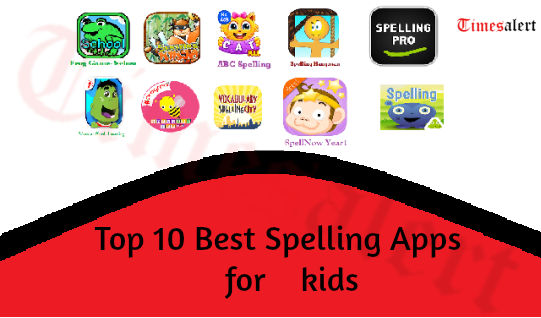 Top 10 Best Spelling Apps For Kids