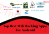 Top Best Wi-Fi Hacking Apps For Android