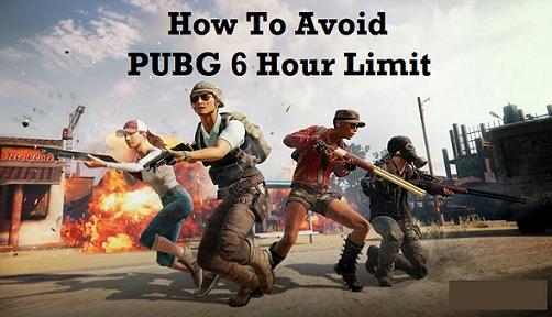 Avoid PUBG 6 Hour Limit