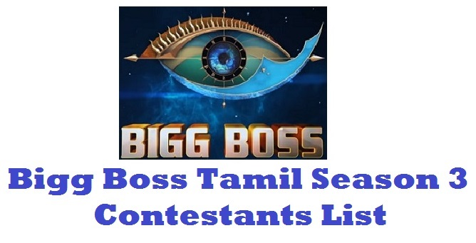 Bigg Boss Tamil Season 3 Contestants List, Wiki, Biography