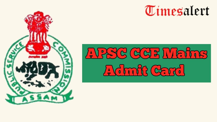 APSC CCE Mains Admit Card