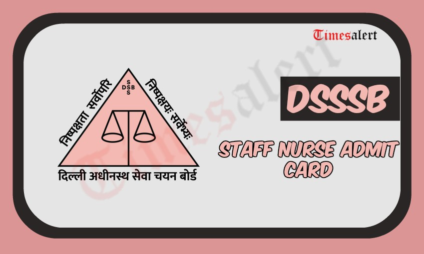 DSSSB Staff Nurse Admit Card