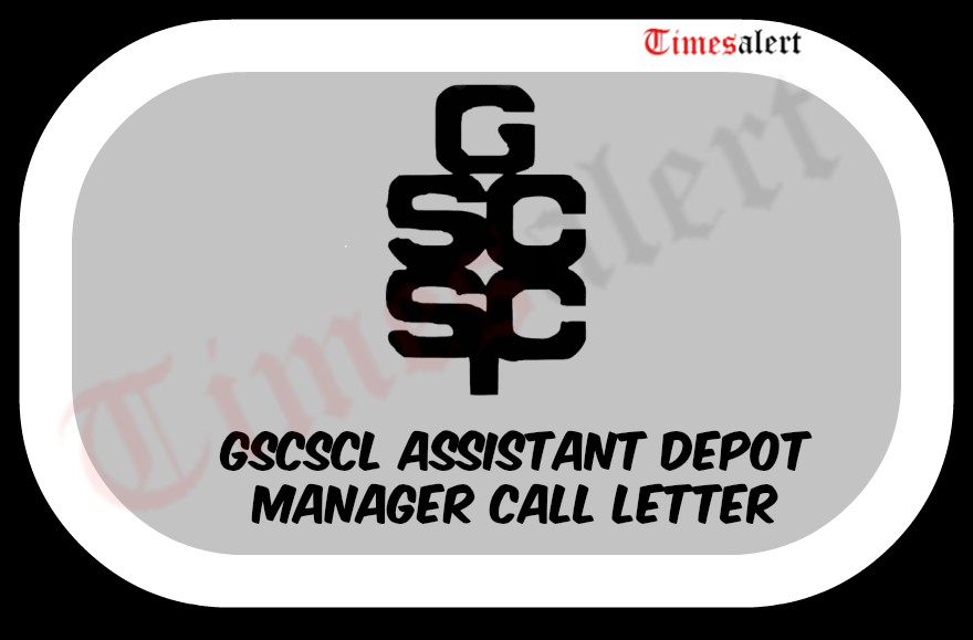 GSCSCL Assistant Depot Manager Call Letter