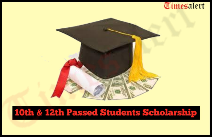 10th & 12th Passed Students Scholarship